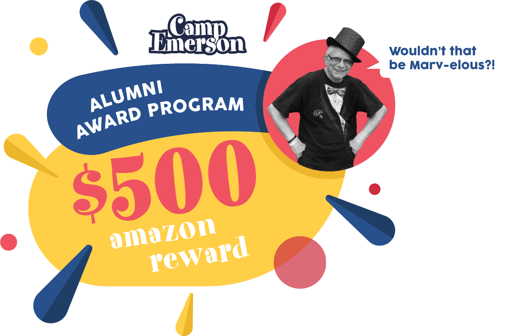 Camp Emerson Referral Award Program - Save on Tuition