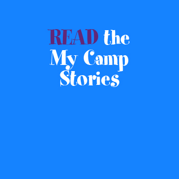 Read the My Camp Stories