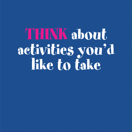 Think about activities you'd like to take